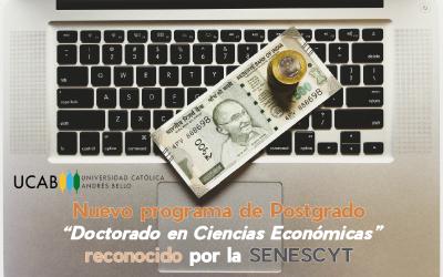 Nuevo programa de Doctorado en Ciencias Económicas con la UCAB