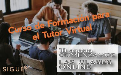 Inscríbete al curso de Formación para el Tutor Virtual – comenzamos el 10 de agosto