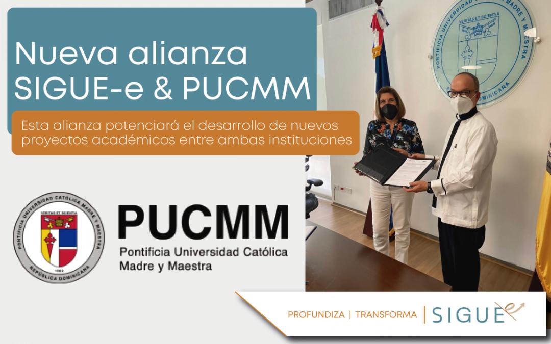 Nueva Alianza de SIGUE-e y la Pontificia Universidad Católica Madre y Maestra PUCMM