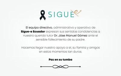 El equipo de SIGUE-e expresa sus sentidas condolencias al Dr. José Manuel Gómez
